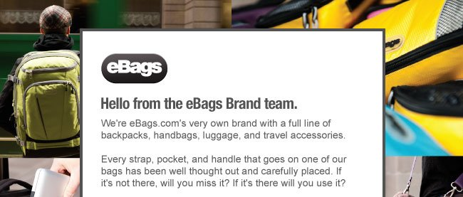 Hello from the eBags Brand team.