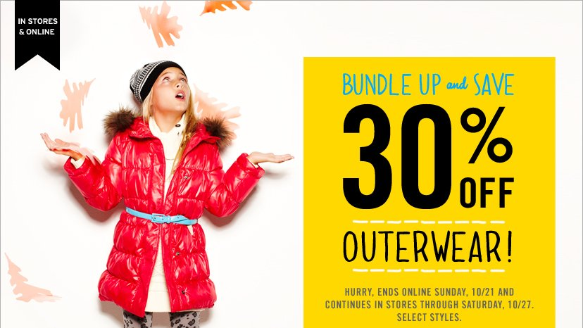 IN STORES & ONLINE | BUNDLE UP AND SAVE 30% OFF OUTERWEAR!