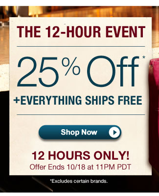 The 12-Hour Event | 20% Off + Everything Ships Free | 12 Hours Only! |Offer ends 10/18 at 11pm PT | Shop Now