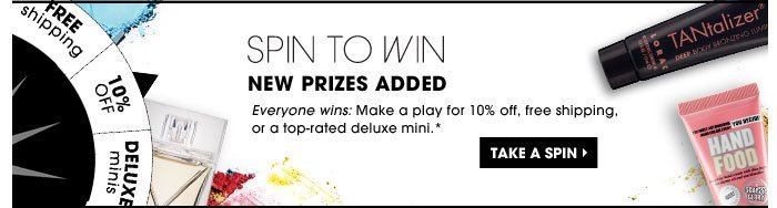 Spin To Win. New Prizes Added. Everyone wins: Make a play for 10% off, free shipping, or a top-rated deluxe mini.* Take a spin .