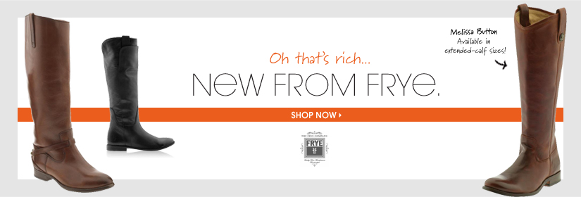Oh that's rich¸¸¸ NEW FROM FRYE. SHOP NOW
