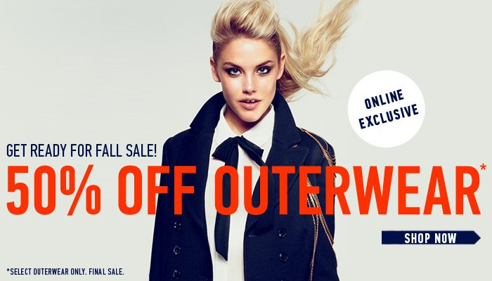 Online Excluive - 50% Off Outerwear - Shop Now