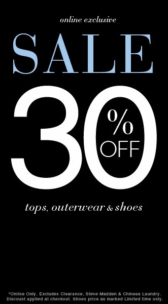 30% OFF Tops, Outerwear & Shoes!