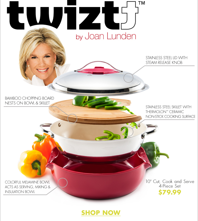 "EXCLUSIVE TO BED BATH & BEYOND COOKING WITH A TWIZTT™ by Joan Lunden  STAINLESS STEEL LID WITH STEAM RELEASE KNOB BAMBOO CHOPPING BOARD NESTS ON BOWL & SKILLET STAINLESS STEEL SKILLET WITH THERMALON™ CERAMIC NON-STICK COOKING SURFACE COLORFUL MELAMINE BOWL ACTS AS SERVING, MIXING & INSULATION BOWL  10"" Cut, Cook and Serve 4-Piece Set $79.99  SHOP NOW"
