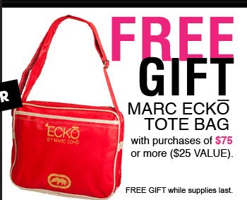 Shop Online and receive a FREE GIFT Mark Ecko Tote Bag with purchases of $75 or more ($25 VALUE).