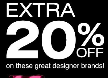 Extra 20% OFF on these great designer brands!
