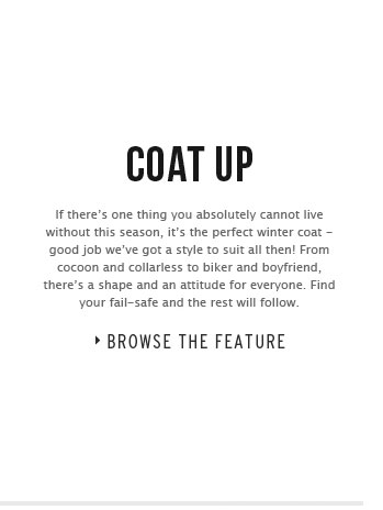 Coat Up - Browse The Feature