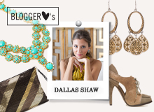 Dallas Shaw's Fashion, Bauble, & Shoe Picks