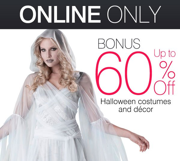 ONLINE ONLY - BONUS Up to 60% OFF Halloween costumes and décor