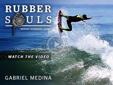 Rubber Souls - Weekly Webisode Series - Watch The Video - Gabriel Medina