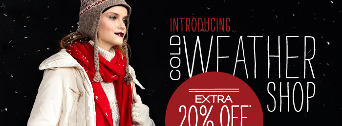 Save on the Cold Weather Shop Today