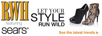 RWH featuring Sears® | Let your style run wild | see the latest trends