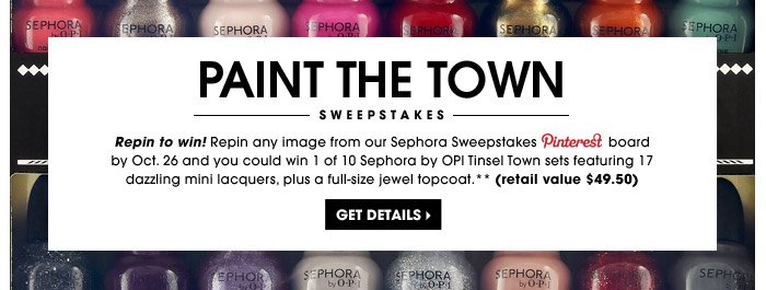 Paint The Town Sweepstakes to win! Repin any image from our Sephora Sweepstakes board by Oct. 26 and you could win 1 of 10 Sephora by OPI Tinsel Town sets featuring 17 dazzling mini lacquers, plus a full-size jewel topcoat.** (retail value $49.50) | Get details