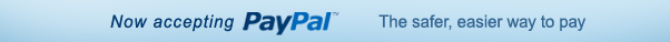 Now Accepting PayPal™ - The Safer, Easier Way To Pay
