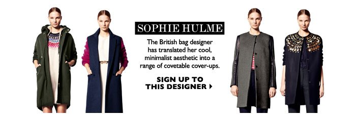 SOPHIE HULME - The British bag designer has translated her cool, minimalist aesthetic into a range of covetable cover-ups. SIGN UP TO THIS DESIGNER