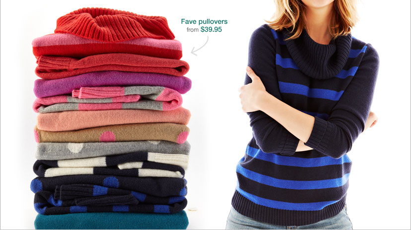 FAVE PULLOVERS FROM $39.95