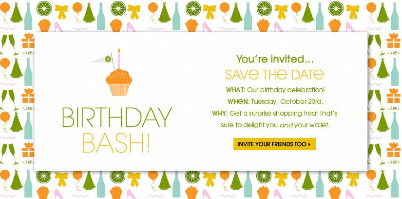 BIRTHDAY BASH! You're invited... SAVE THE DATE. INVITE YOUR FRIENDS TOO