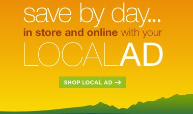 save by day... in store and online with your LOCAL AD | SHOP LOCAL AD