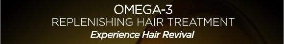 OMEGA-3 REPLENISHING HAIR TREATMENT - Experience Hair Revival