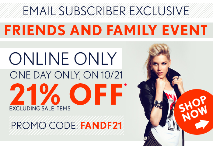 Friends & Family: 21% Off - Today Only! - Shop Now