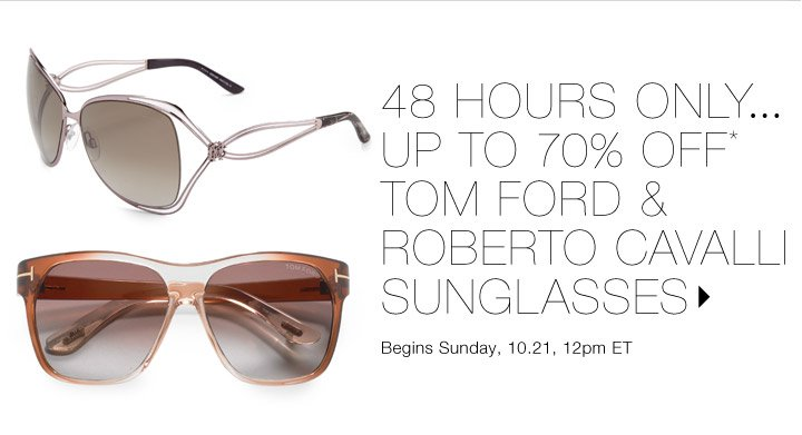 Up to 70% Off* Tom Ford & Roberto Cavalli…Shop now