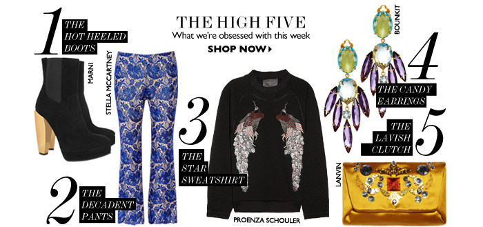 THE HIGH FIVE What we′re obsessed with this week. SHOP NOW