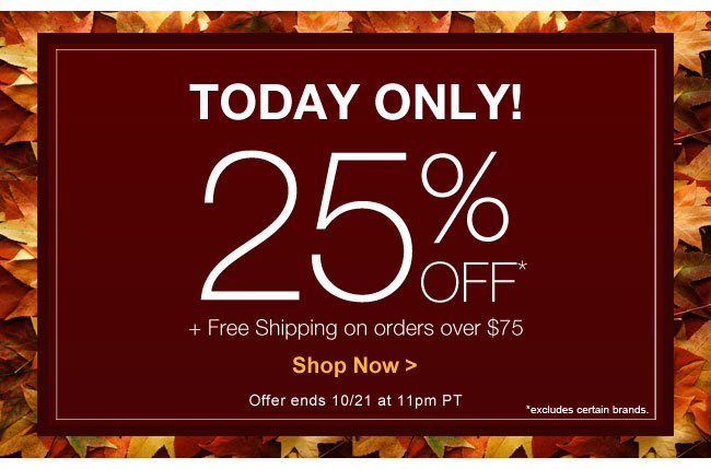 Today Only! 25% OFF Plus Free Shipping on orders over $74 - Shop Now >