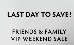 Family & Friends VIP Weekend