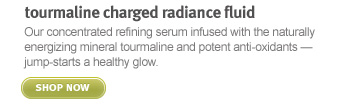 tourmaline charged radiance  fluid shop now