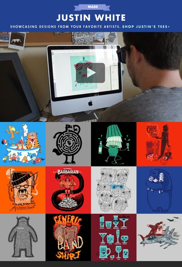 MADE by Justin White. Showcasing designs from your favorite artists. Shop Justin's tees.