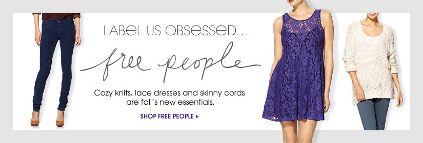 LABEL US OBSESSED... SHOP FREE PEOPLE