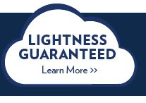 Lightness Guaranteed | Learn More