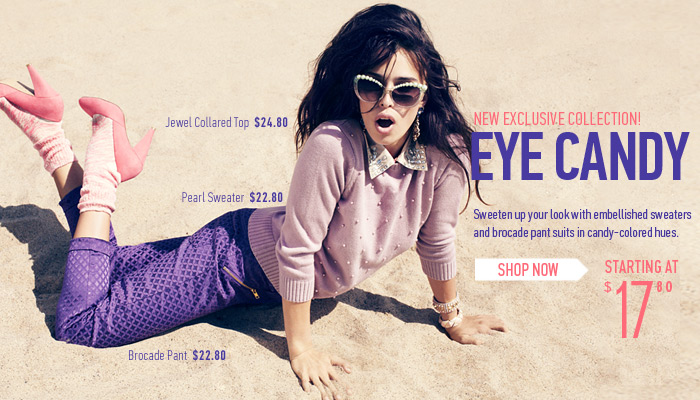 New Exclusive Collection: Eye Candy - Shop Now