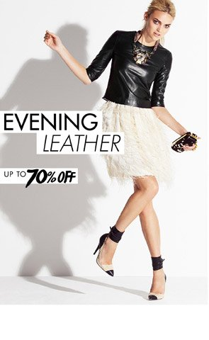 Evening Leather up to 70% off.SHOP NOW >