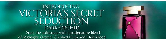 Introducing Victoria's Secret Seduction Dark Orchid