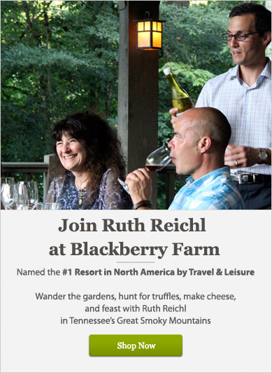 Join Ruth Reichl at Blackberry Farm - Shop Now