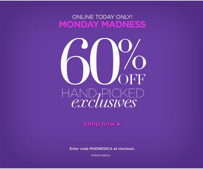 Monday Madness: 60% Off Hand-Picked Exclusives!