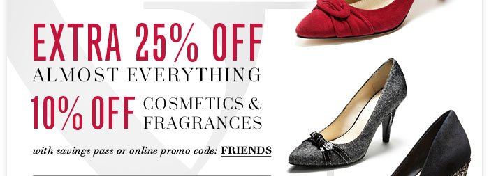 Save even more with our Online Promo Code: FRIENDS