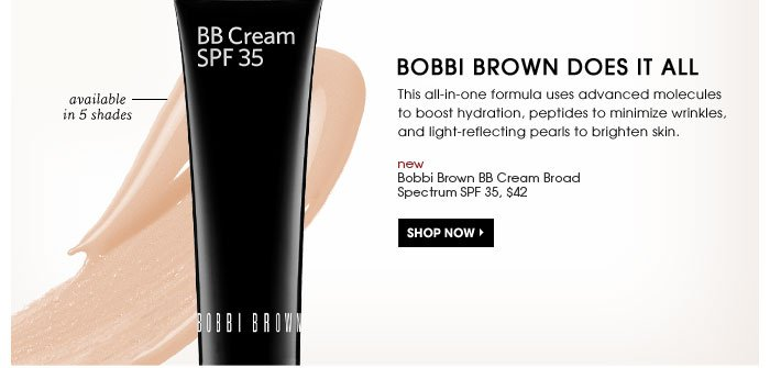 Bobbi Brown Does It All. This all-in-one formula uses advanced molecules to boost hydration, peptides to minimize wrinkles, and light-reflecting pearls to brighten skin. Shop now. new. Bobbi Brown BB Cream Broad Spectrum SPF 35, $42