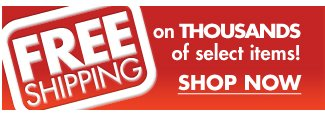 FREE SHIPPING on THOUSANDS of select items! SHOP NOW