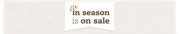 in season is on sale.