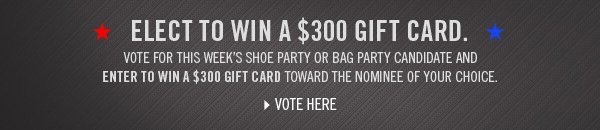 ELECT TO WIN A $300 GIFT CARD