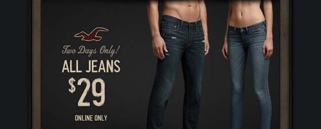 Two Days only! ALL JEANS $29 ONLINE ONLY