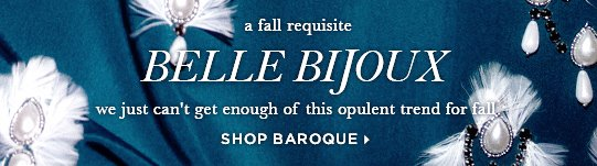 A fall requisite - Belle bijoux. We just can't get enough of this opulent trend for fall. Shop baroque>