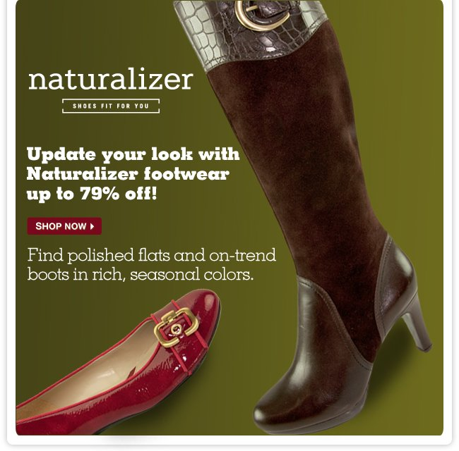 Update your look with Naturalizer footwear up to 79% off! - Find polished flats and on-trend boots in rich, seasonal colors.