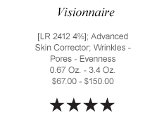 Visionnaire [LR 2412 4%]; Advanced Skin Corrector; Wrinkles - Pores - Evenness 0.67 Oz. - 3.4 Oz.  $67.00 - $150.00