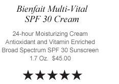 Bienfait Multi-Vital SPF 30 Cream 24-hour Moisturizing Cream  Antioxidant and Vitamin Enriched Broad Spectrum SPF 30 Sunscreen  1.7 Oz.  $45.00