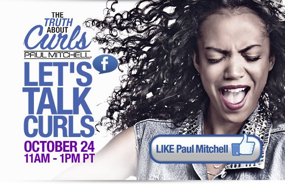 The truth about curls. Lets talk curls. October 24 11AM - 1PM PT. Like Paul Mitchell
