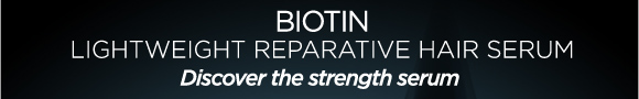 BIOTIN LIGHTWEIGHT REPARATIVE HAIR SERUM - Discover the strength serum