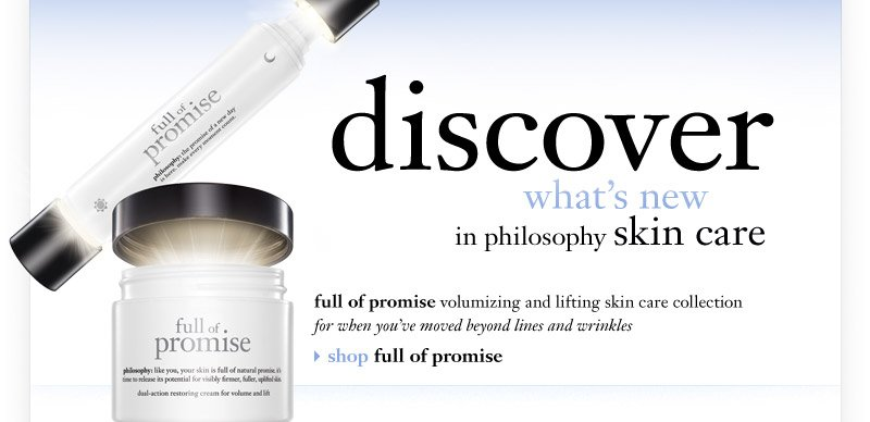 discover what's new in philosophy skin care...